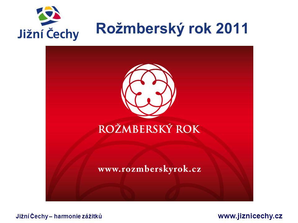 Jižní Čechy – harmonie zážitků www.jiznicechy.cz Rožmberský rok 2011