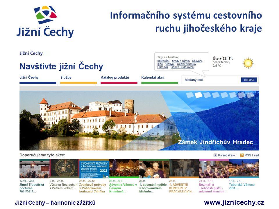 Jižní Čechy – harmonie zážitků www.jiznicechy.cz Informačního systému cestovního ruchu jihočeského kraje