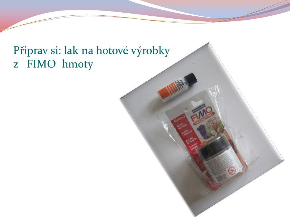 Připrav si: lak na hotové výrobky z FIMO hmoty