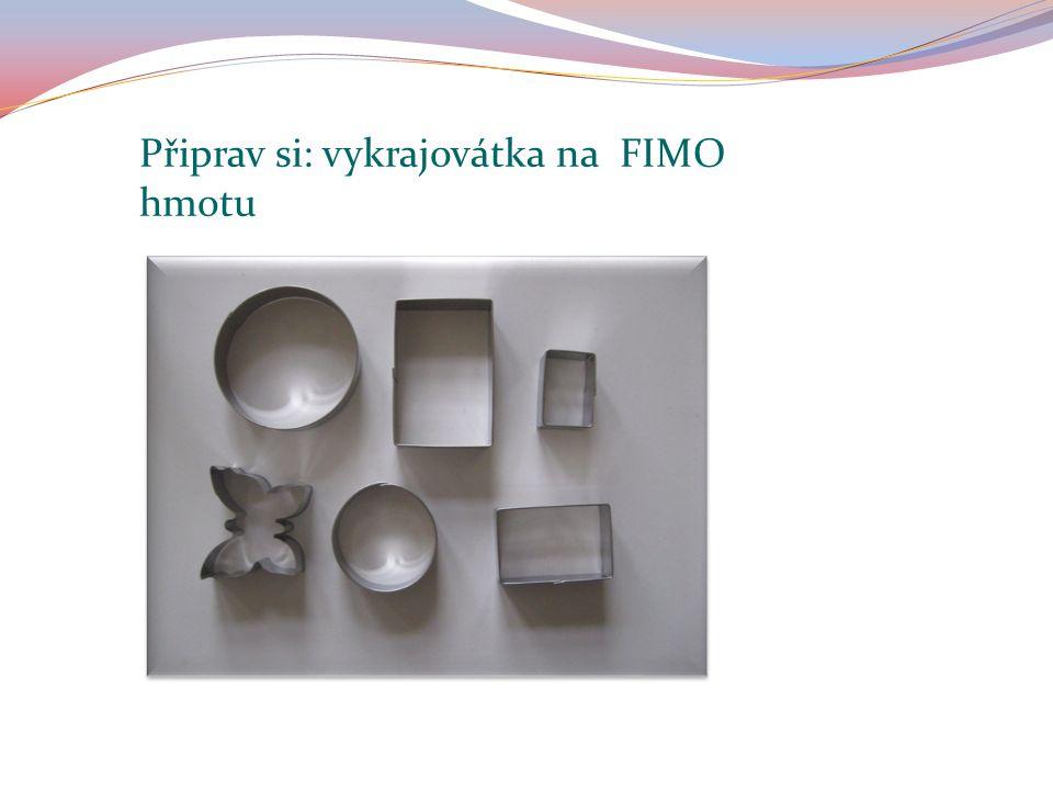 Připrav si: vykrajovátka na FIMO hmotu