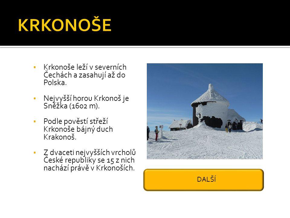  Krkonoše leží v severních Čechách a zasahují až do Polska.  Nejvyšší horou Krkonoš je Sněžka (1602 m).  Podle pověstí střeží Krkonoše bájný duch K