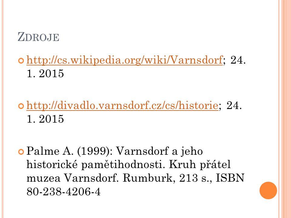 Z DROJE http://cs.wikipedia.org/wiki/Varnsdorfhttp://cs.wikipedia.org/wiki/Varnsdorf; 24. 1. 2015 http://divadlo.varnsdorf.cz/cs/historiehttp://divadl