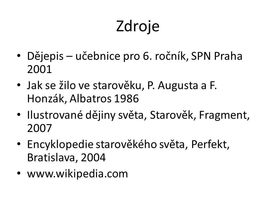 Zdroje Dějepis – učebnice pro 6. ročník, SPN Praha 2001 Jak se žilo ve starověku, P.