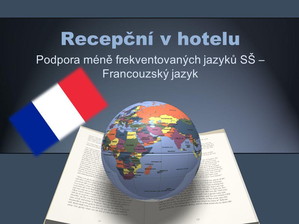 Recepční v hotelu Podpora méně frekventovaných jazyků SŠ – Francouzský jazyk