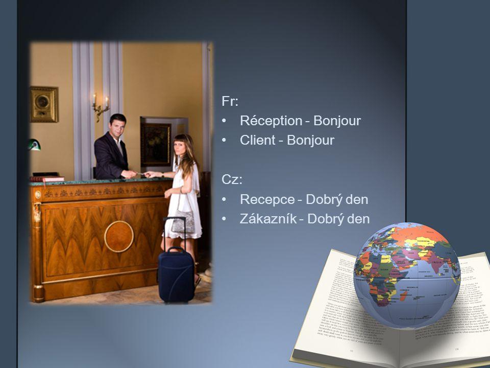 Fr: Réception - Que veux tu.Client - Je voudrais une chambre double pour deux nuits.