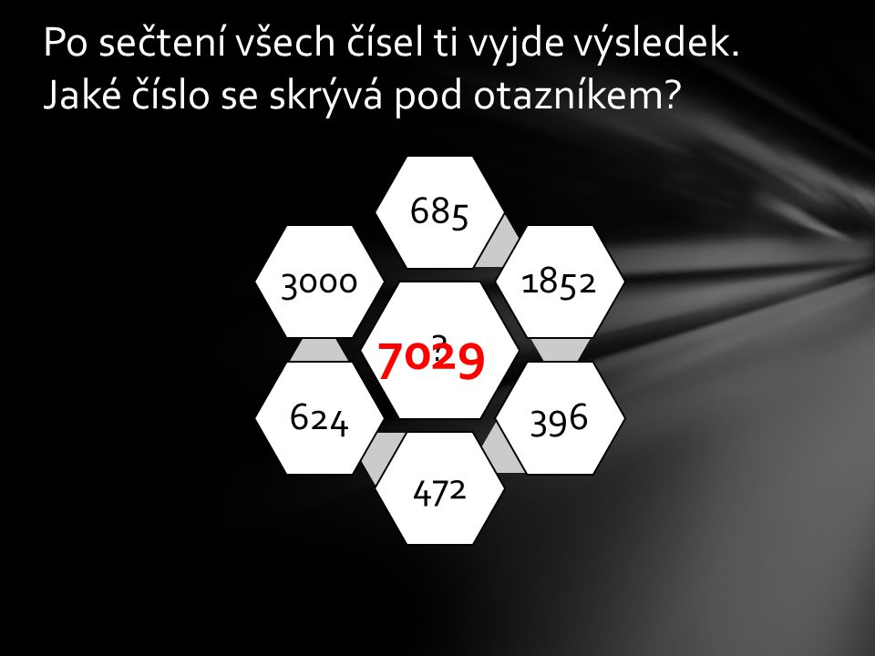 Po sečtení všech čísel ti vyjde výsledek. Jaké číslo se skrývá pod otazníkem.