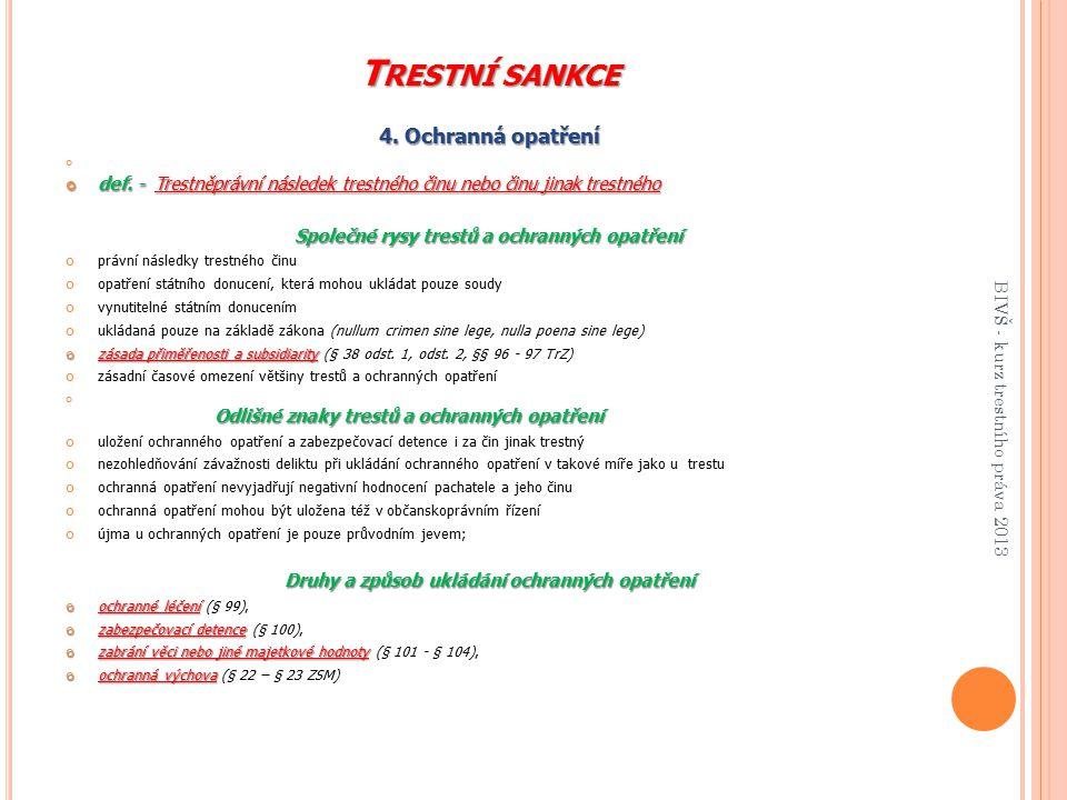 T RESTNÍ SANKCE 5.Společné a odlišné rysy sankcí a hmotně-právních alternativ k potrestání 5.