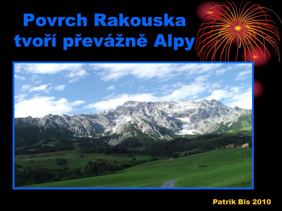 Povrch Rakouska tvoří převážně Alpy Patrik Bis 2010