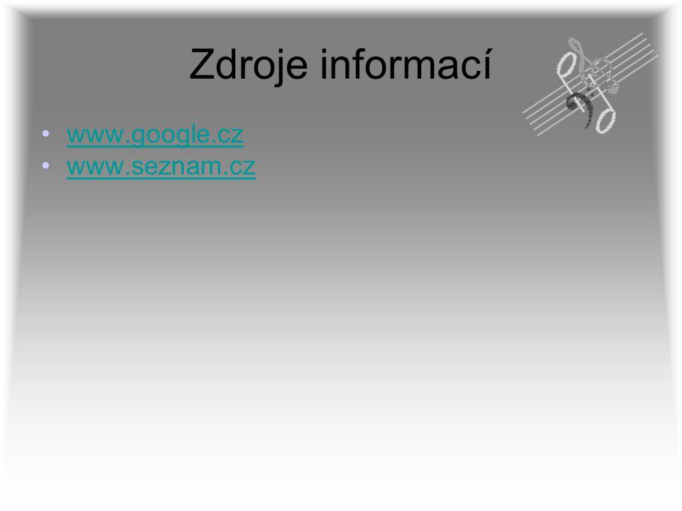 Zdroje informací www.google.cz www.seznam.cz