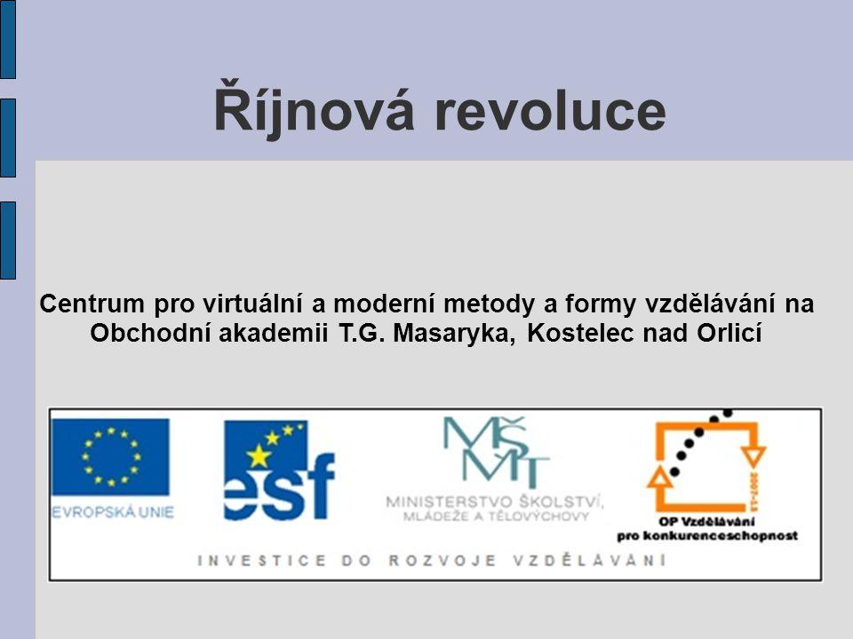 Říjnová revoluce Centrum pro virtuální a moderní metody a formy vzdělávání na Obchodní akademii T.G. Masaryka, Kostelec nad Orlicí