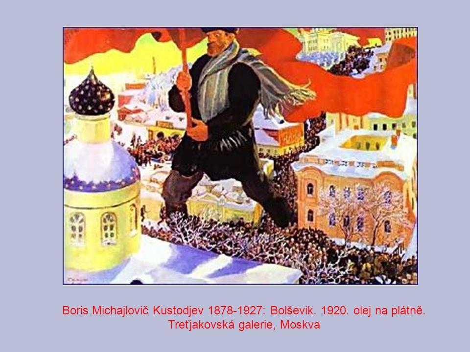 Boris Michajlovič Kustodjev 1878-1927: Bolševik. 1920. olej na plátně. Treťjakovská galerie, Moskva