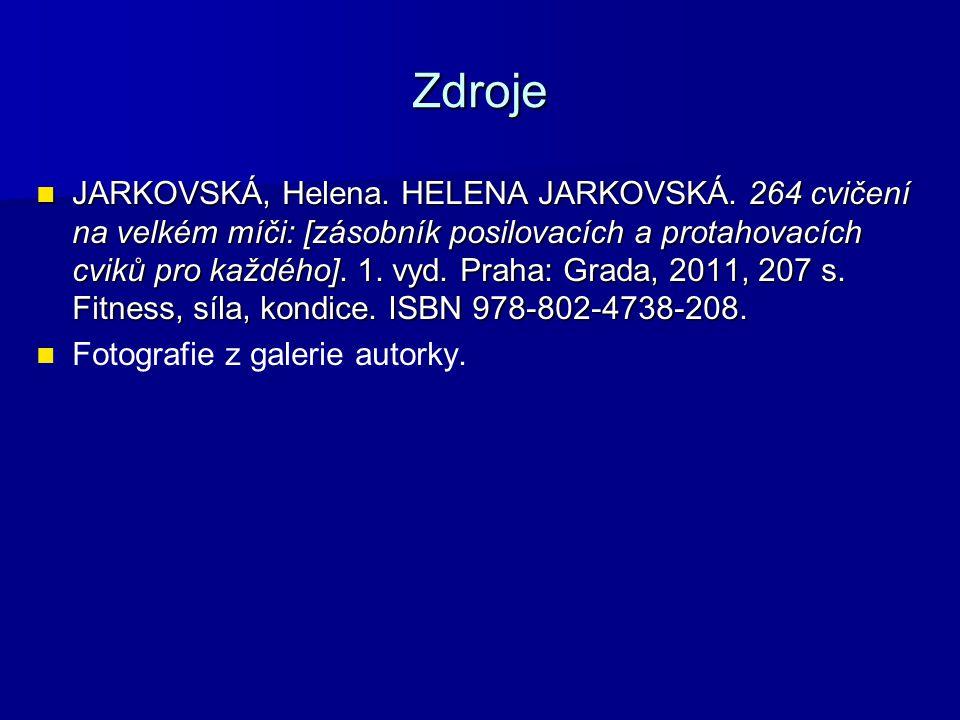 Zdroje JARKOVSKÁ, Helena.HELENA JARKOVSKÁ.