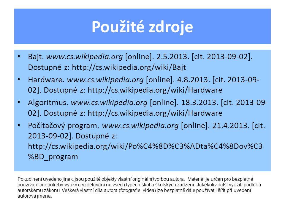 Použité zdroje Bajt. www.cs.wikipedia.org [online].