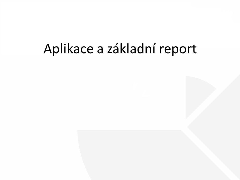 Aplikace a základní report
