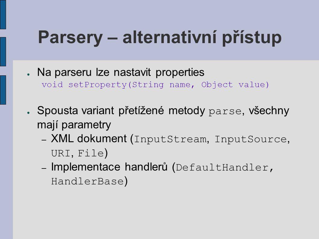 Parsery – alternativní přístup ● Na parseru lze nastavit properties void setProperty(String name, Object value) ● Spousta variant přetížené metody par
