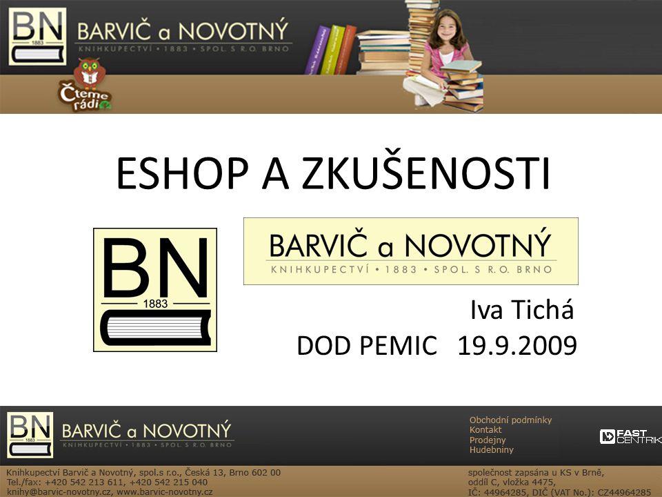 ESHOP A ZKUŠENOSTI Iva Tichá DOD PEMIC 19.9.2009