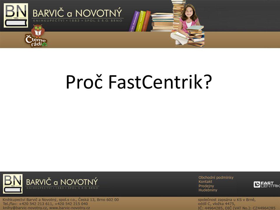 Proč FastCentrik?