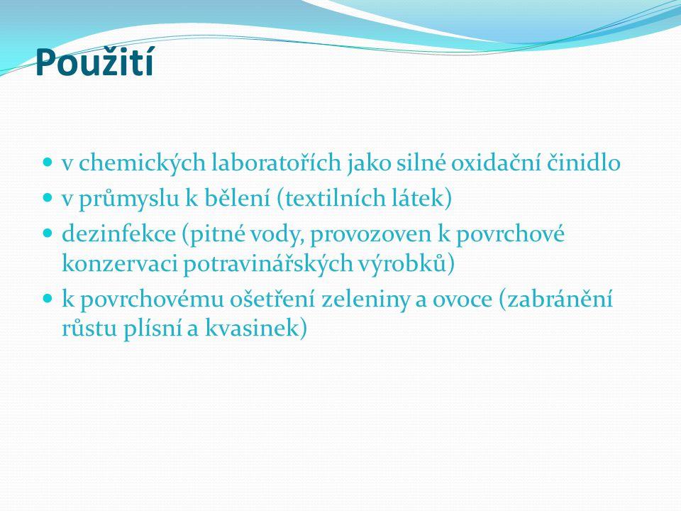Použití v chemických laboratořích jako silné oxidační činidlo v průmyslu k bělení (textilních látek) dezinfekce (pitné vody, provozoven k povrchové ko