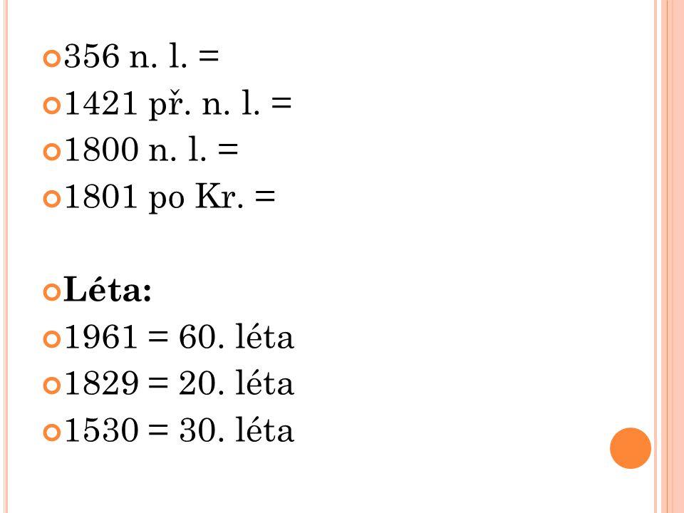 356 n.l. = 1421 př. n. l. = 1800 n. l. = 1801 po Kr.