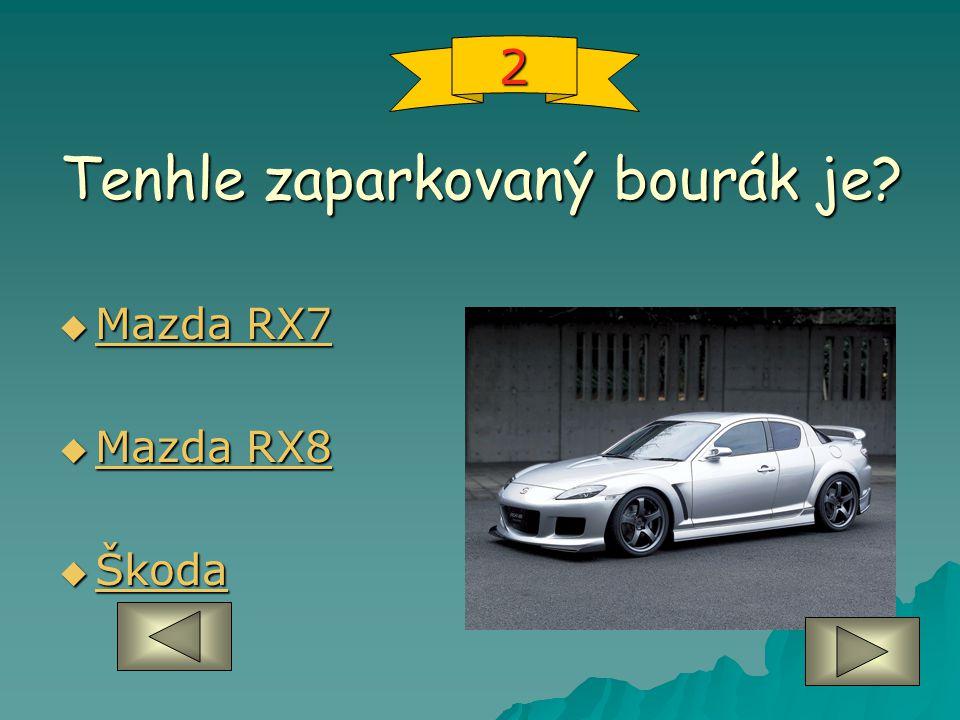 Tenhle zaparkovaný bourák je?  Mazda RX7 Mazda RX7 Mazda RX7  Mazda RX8 Mazda RX8 Mazda RX8  Škoda Škoda 2