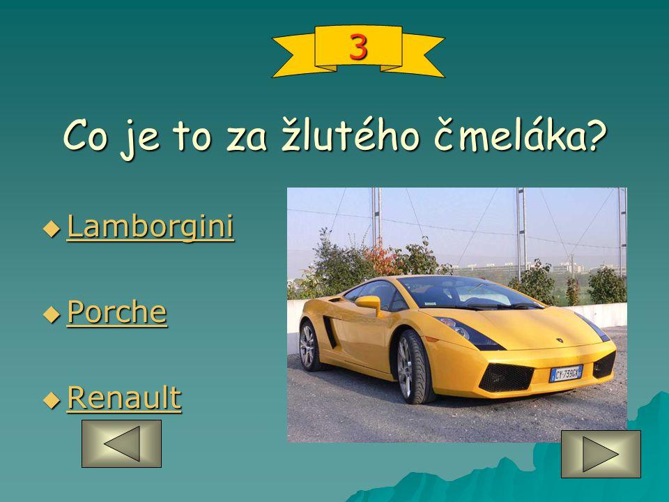 Co je to za žlutého čmeláka  Lamborgini Lamborgini  Porche Porche  Renault Renault 3