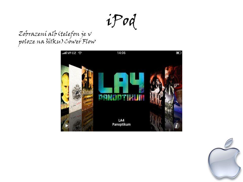 iPod Zobrazení alb(telefon je v poloze na ší ř ku)Cower Flow