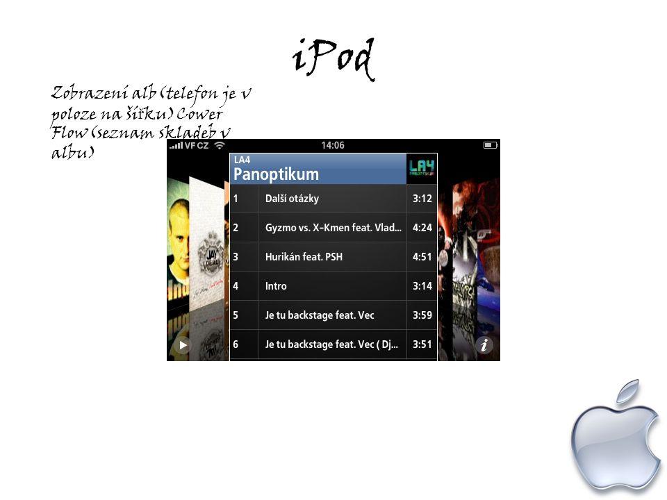 iPod Zobrazení alb(telefon je v poloze na ší ř ku)Cower Flow(seznam skladeb v albu)