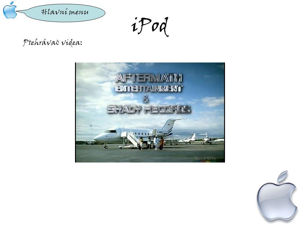 iPod P ř ehráva č videa: Hlavní menu