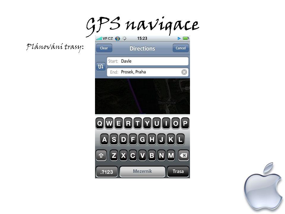 GPS navigace Plánování trasy: