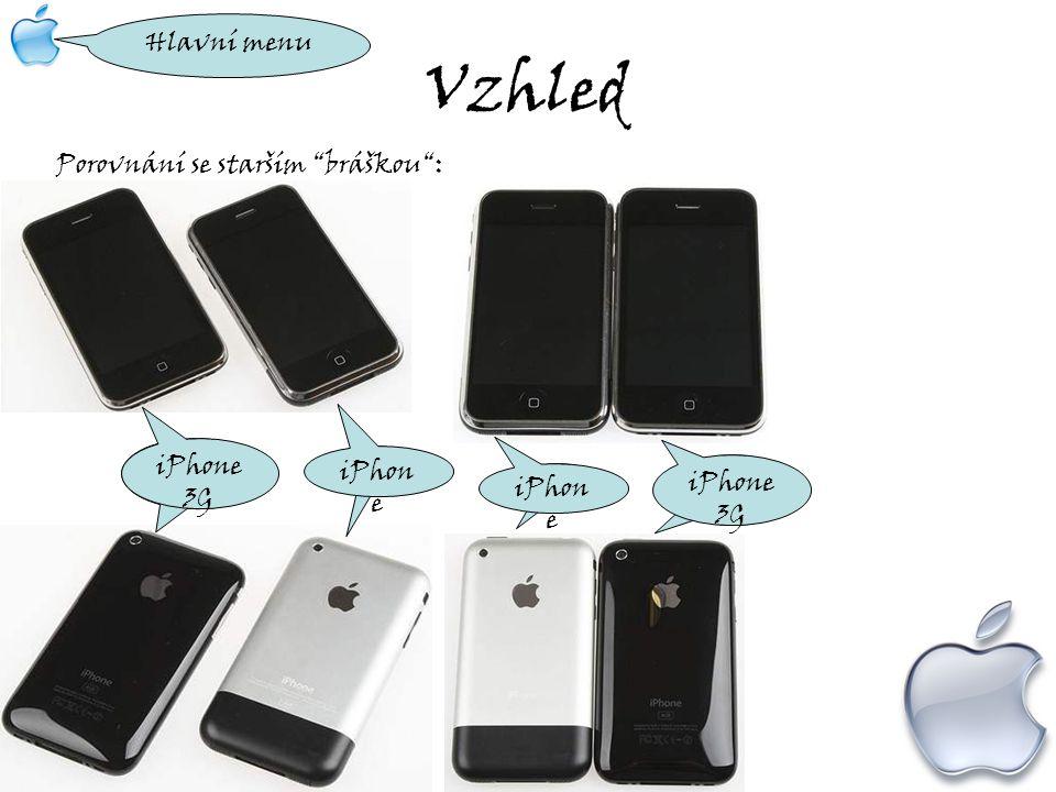 """Vzhled Porovnání se starším """"bráškou"""": iPhon e 3 iPhone 3G iPhon e Hlavní menu iPho ne 3 iPhone 3G iPhon e"""