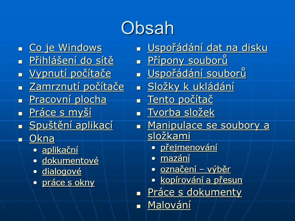 Tento počítač přepínání levé části panelu pravý panel - obsah aktuální složky levý panel - místní nabídka k obsahu pravé části panelu