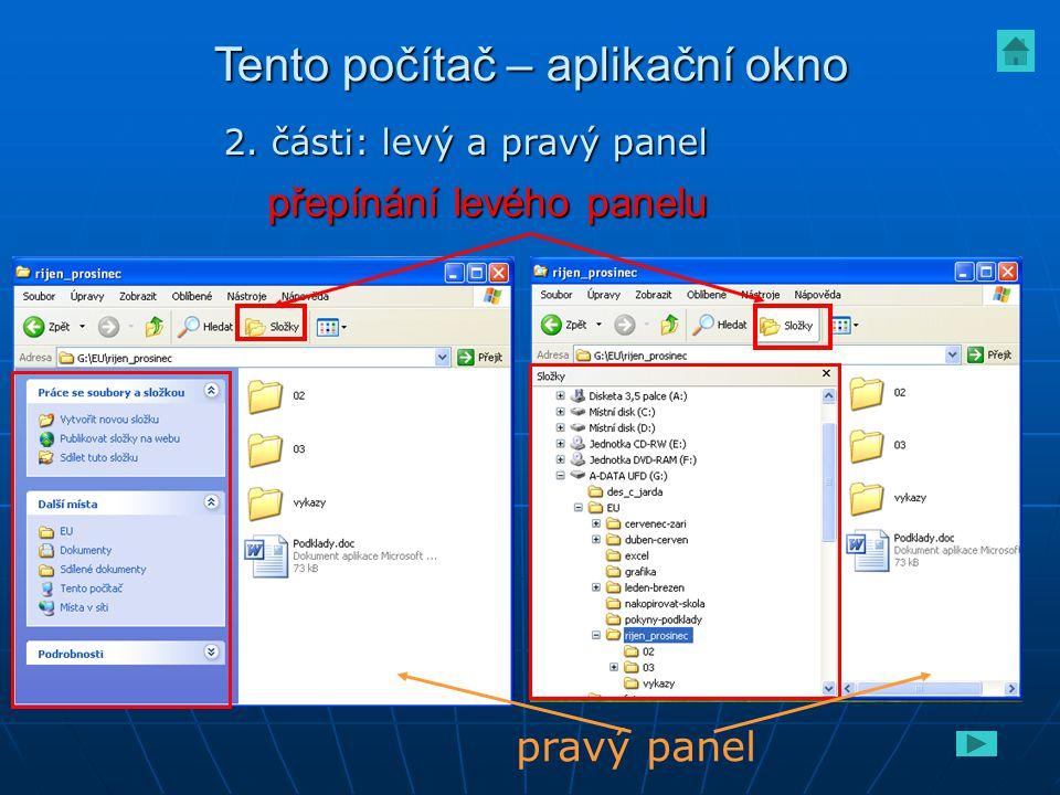 přepínání levého panelu pravý panel Tento počítač – aplikační okno 2. části: levý a pravý panel