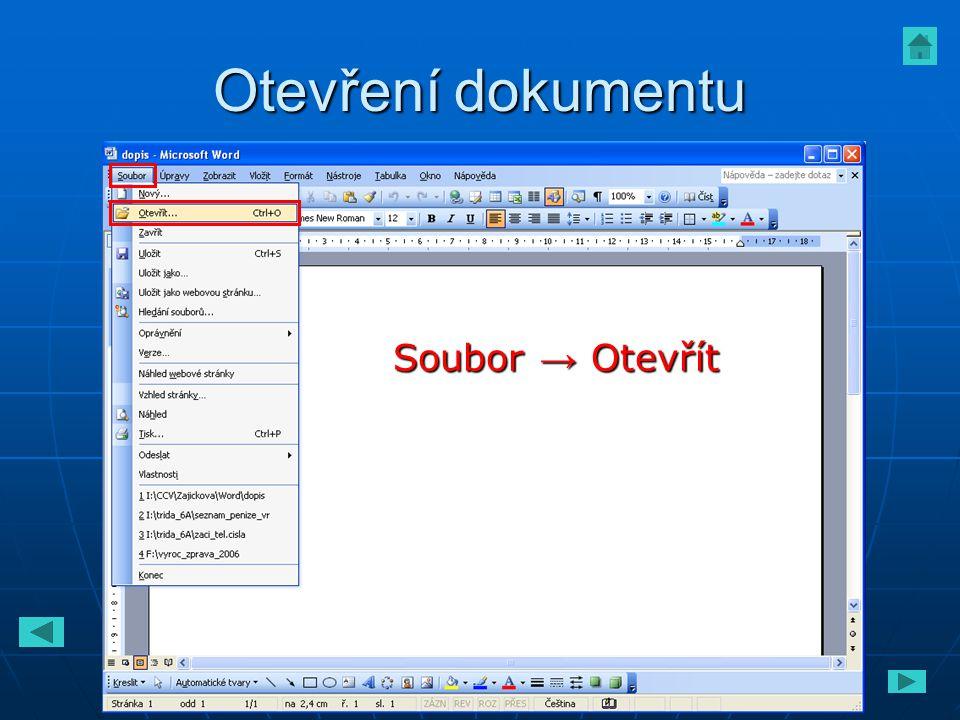 Otevření dokumentu Soubor → Otevřít Soubor → Otevřít