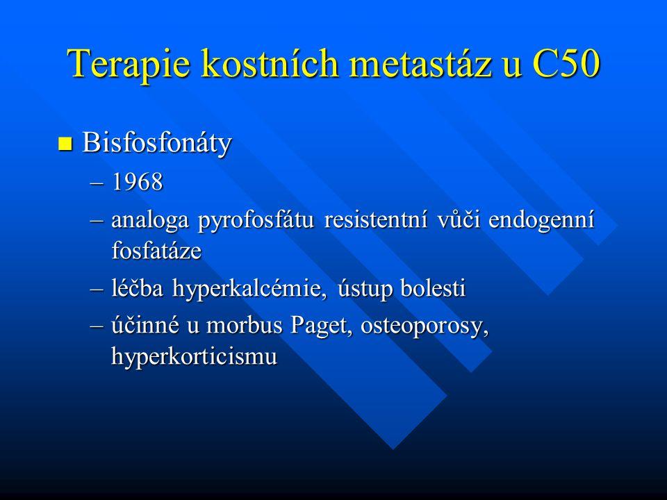 Terapie kostních metastáz u C50 Bisfosfonáty Bisfosfonáty –1968 –analoga pyrofosfátu resistentní vůči endogenní fosfatáze –léčba hyperkalcémie, ústup