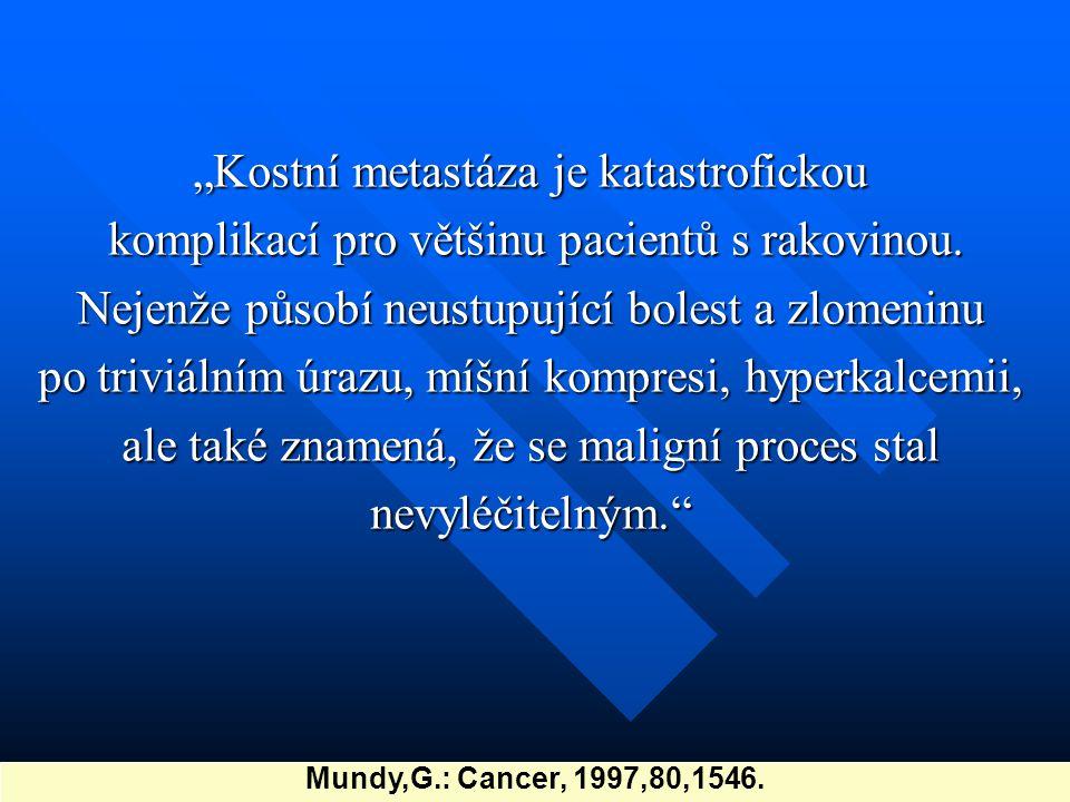 """""""Kostní metastáza je katastrofickou komplikací pro většinu pacientů s rakovinou. komplikací pro většinu pacientů s rakovinou. Nejenže působí neustupuj"""