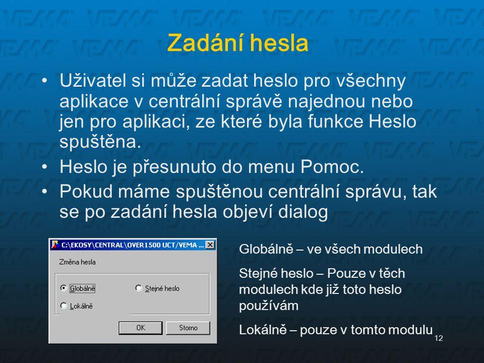 12 Zadání hesla Uživatel si může zadat heslo pro všechny aplikace v centrální správě najednou nebo jen pro aplikaci, ze které byla funkce Heslo spuště