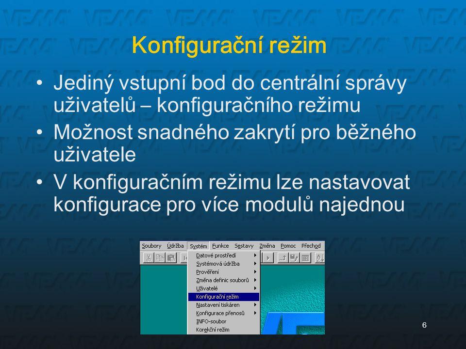 6 Konfigurační režim Jediný vstupní bod do centrální správy uživatelů – konfiguračního režimu Možnost snadného zakrytí pro běžného uživatele V konfigu