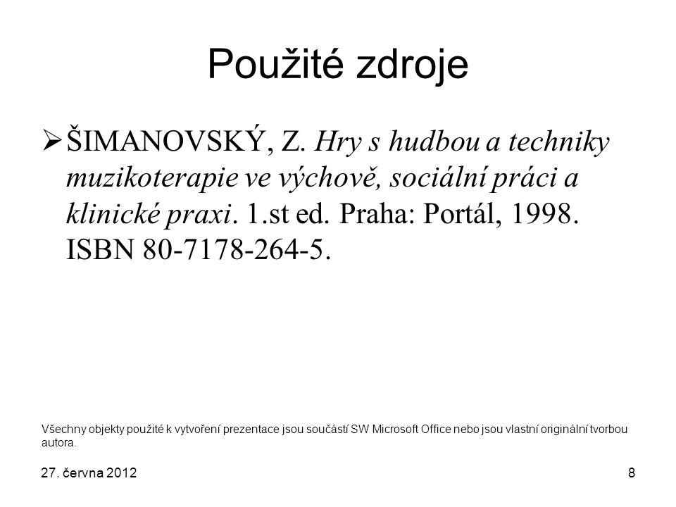 8 Použité zdroje  ŠIMANOVSKÝ, Z.