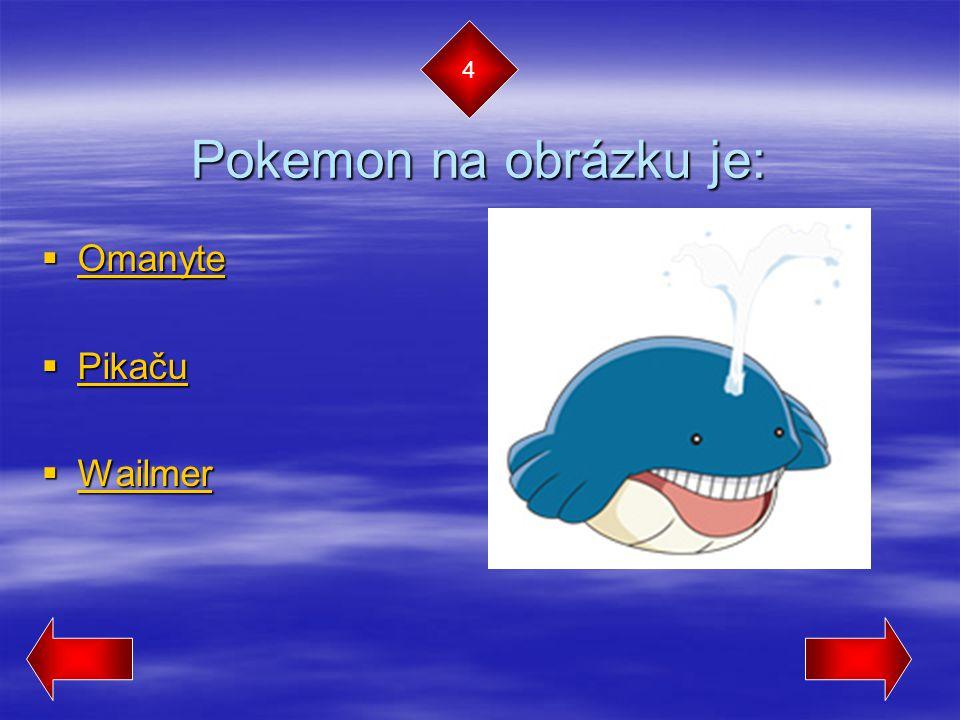 Pokemon na obrázku je:  Omanyte Omanyte  Pikaču Pikaču  Wailmer Wailmer 4