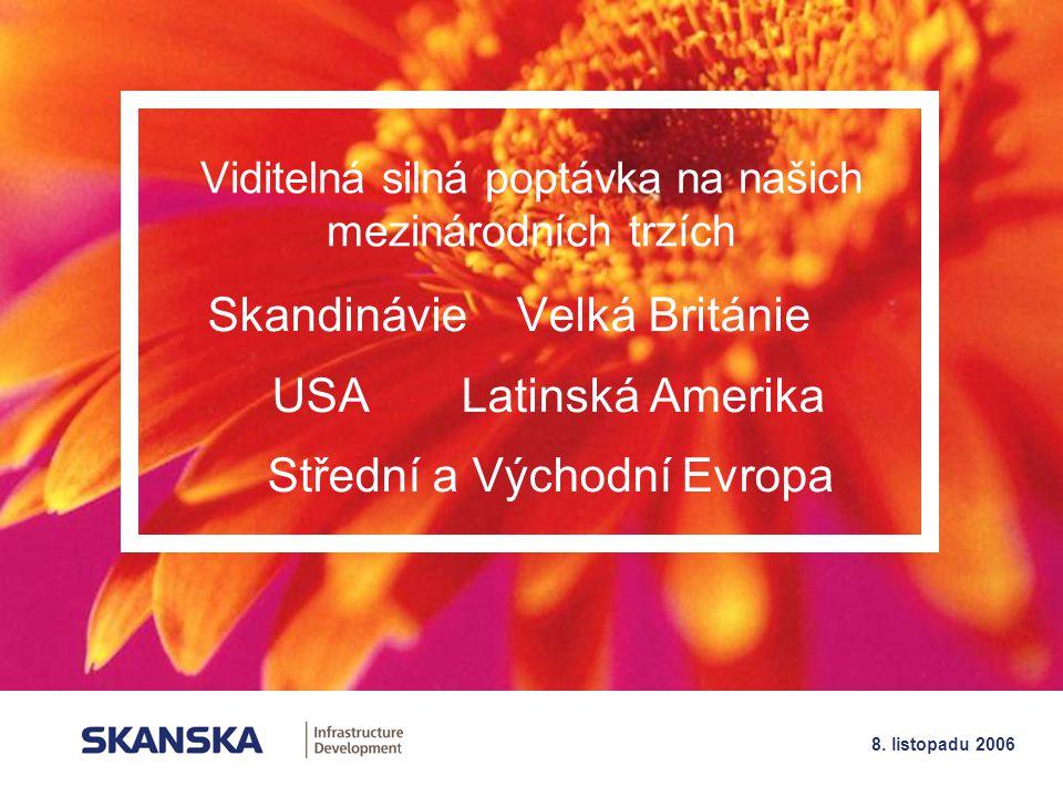 15 8. listopadu 2006 Viditelná silná poptávka na našich mezinárodních trzích Skandinávie Velká Británie USA Latinská Amerika Střední a Východní Evropa