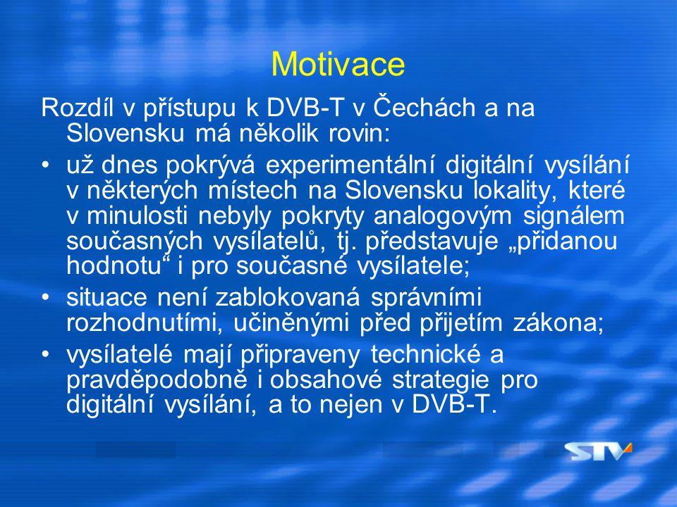Motivace Rozdíl v přístupu k DVB-T v Čechách a na Slovensku má několik rovin: už dnes pokrývá experimentální digitální vysílání v některých místech na