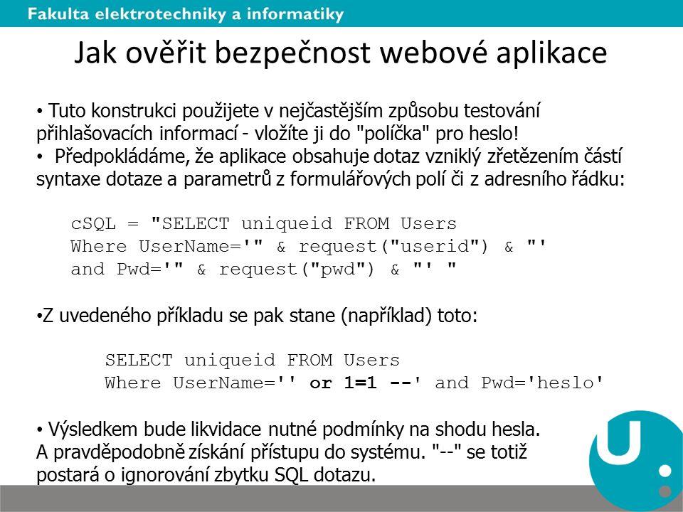 Jak ověřit bezpečnost webové aplikace Tuto konstrukci použijete v nejčastějším způsobu testování přihlašovacích informací - vložíte ji do políčka pro heslo.