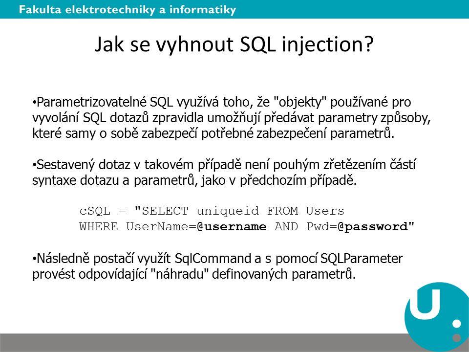 Jak se vyhnout SQL injection? Parametrizovatelné SQL využívá toho, že