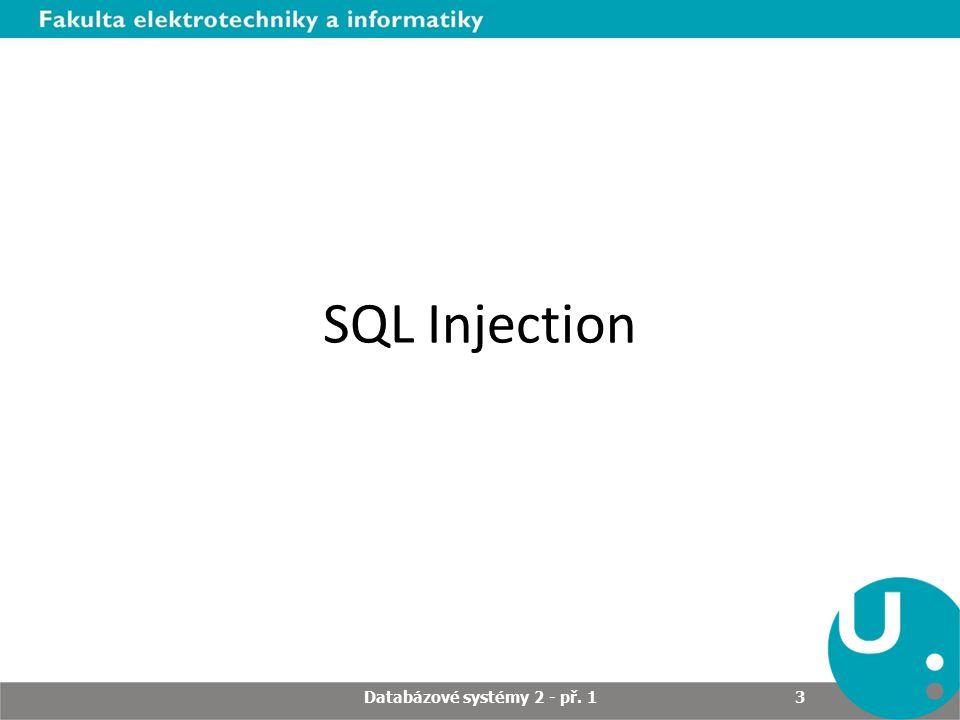SQL Injection Databázové systémy 2 - př. 1 3