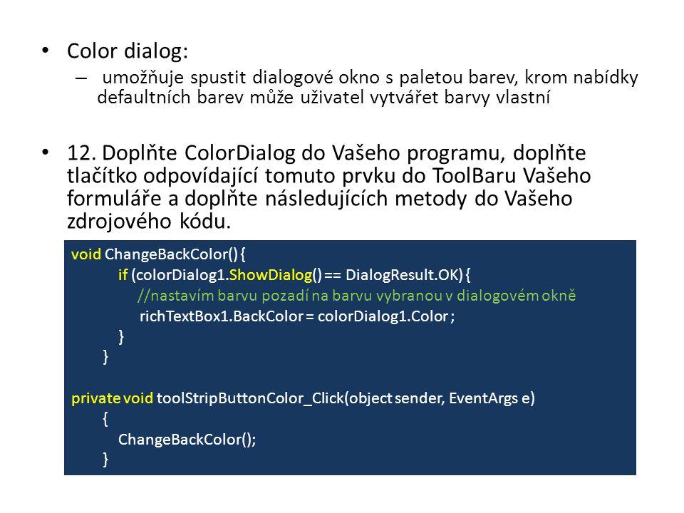 Color dialog: – umožňuje spustit dialogové okno s paletou barev, krom nabídky defaultních barev může uživatel vytvářet barvy vlastní 12.