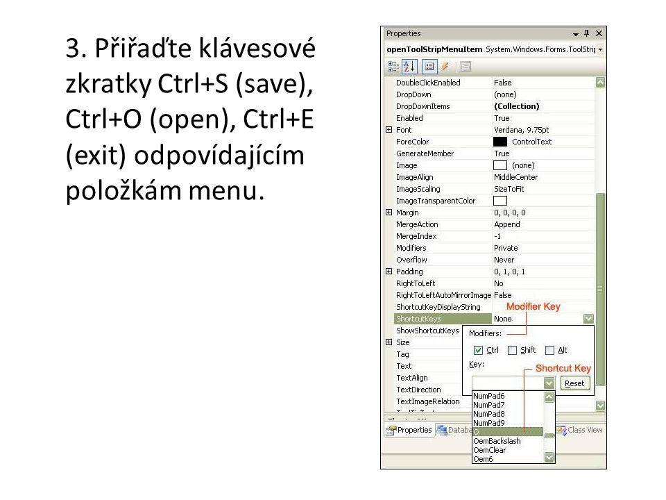 3. Přiřaďte klávesové zkratky Ctrl+S (save), Ctrl+O (open), Ctrl+E (exit) odpovídajícím položkám menu.