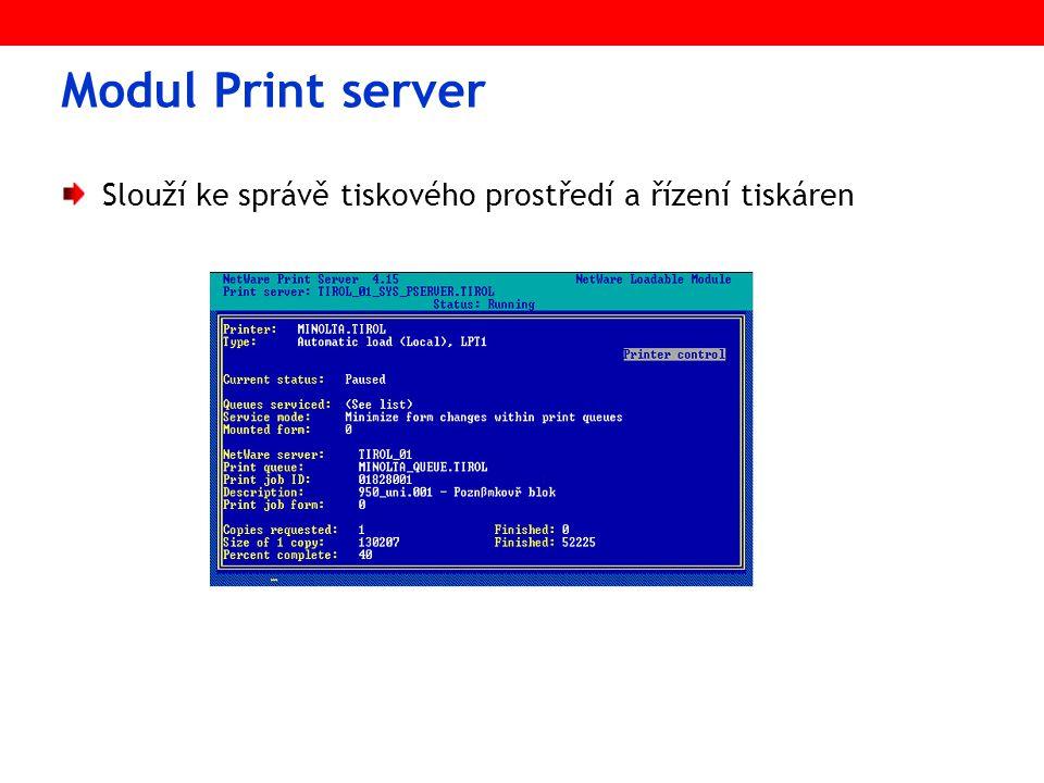 Modul Print server Slouží ke správě tiskového prostředí a řízení tiskáren