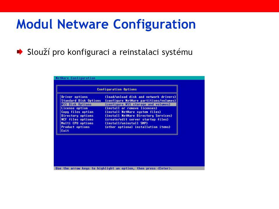 Modul Netware Configuration Slouží pro konfiguraci a reinstalaci systému
