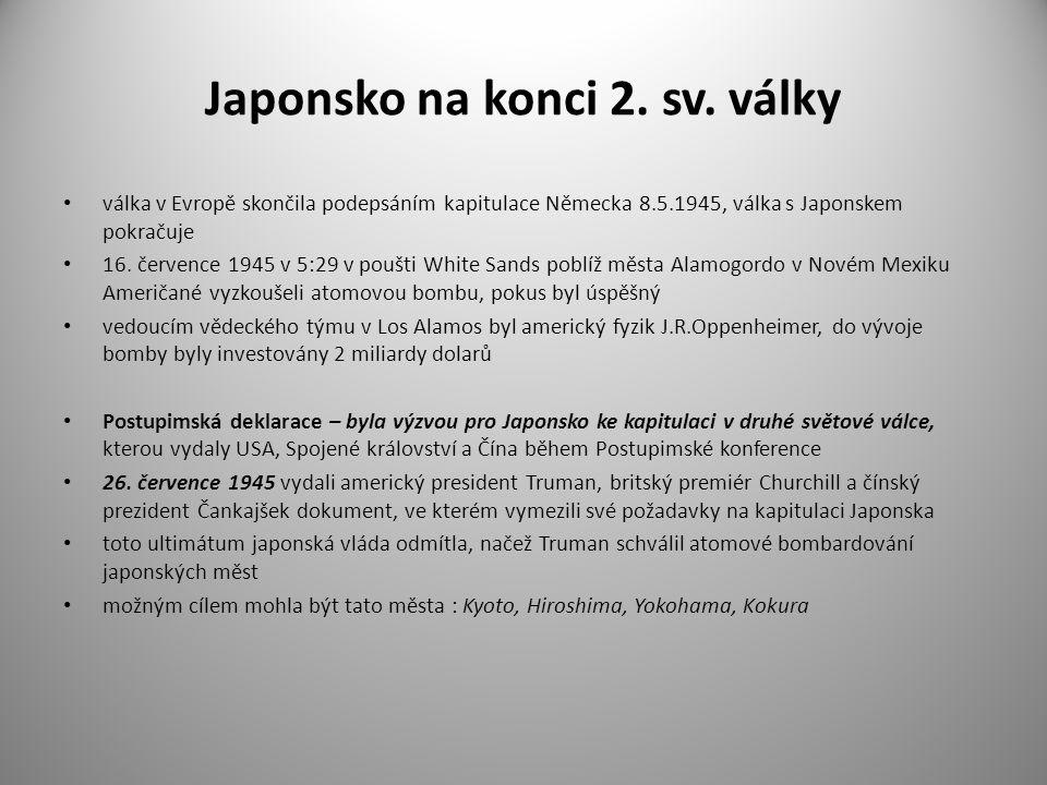 Úkoly pro studenty 1.Jak se nazývala deklarace, kterou bylo Japonsko vyzváno ke kapitulaci v červenci roku 1945 .