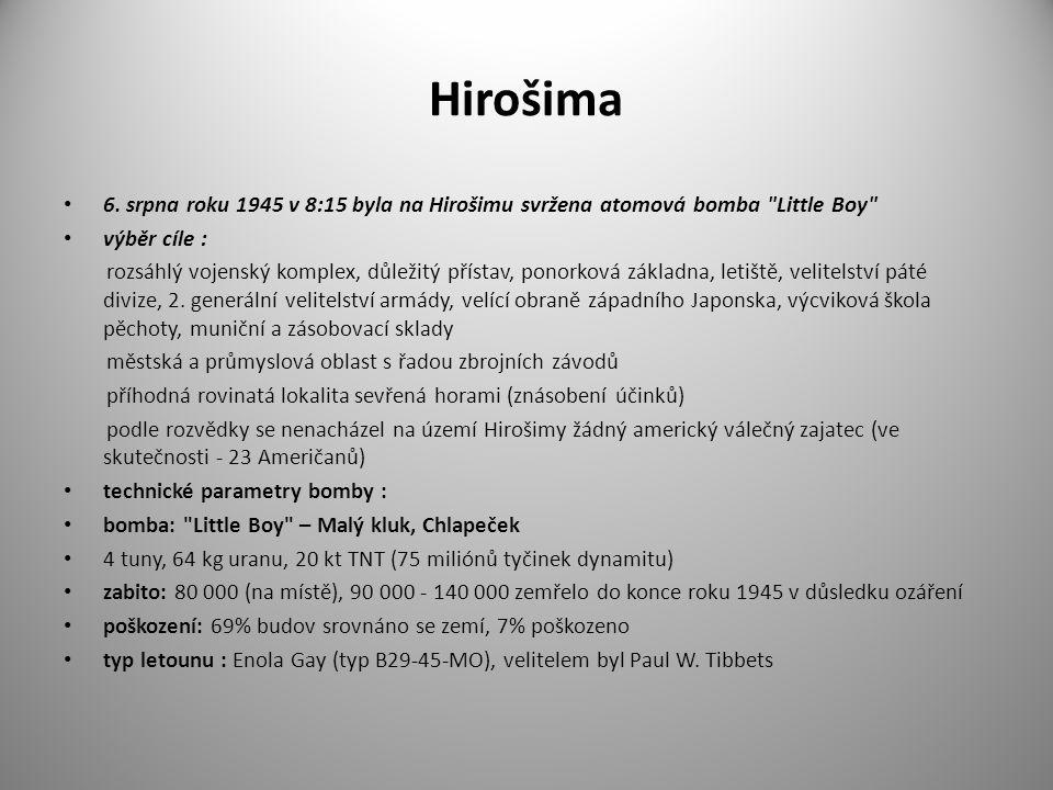 Hirošima 6. srpna roku 1945 v 8:15 byla na Hirošimu svržena atomová bomba